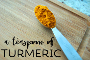 a teaspoon of turmeric