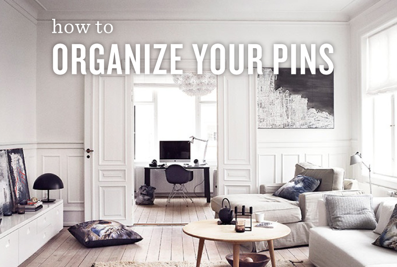 Organize Your Pins - Kayd Roy