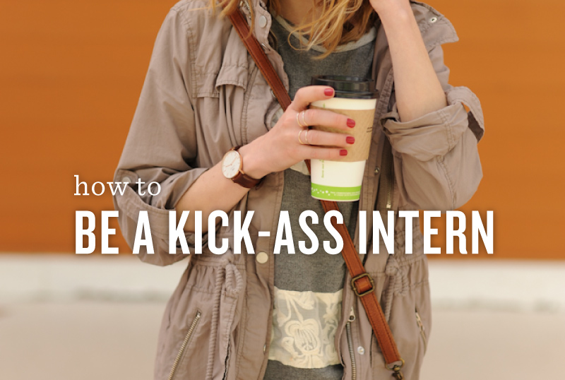 How to be a Kick-Ass Intern