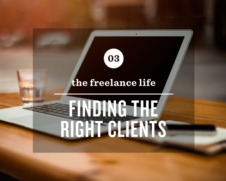 The Freelance Life: Finding the Right Clients