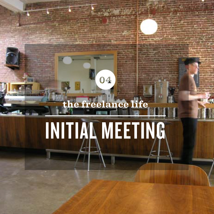 The Freelance Life: Initial Meeting