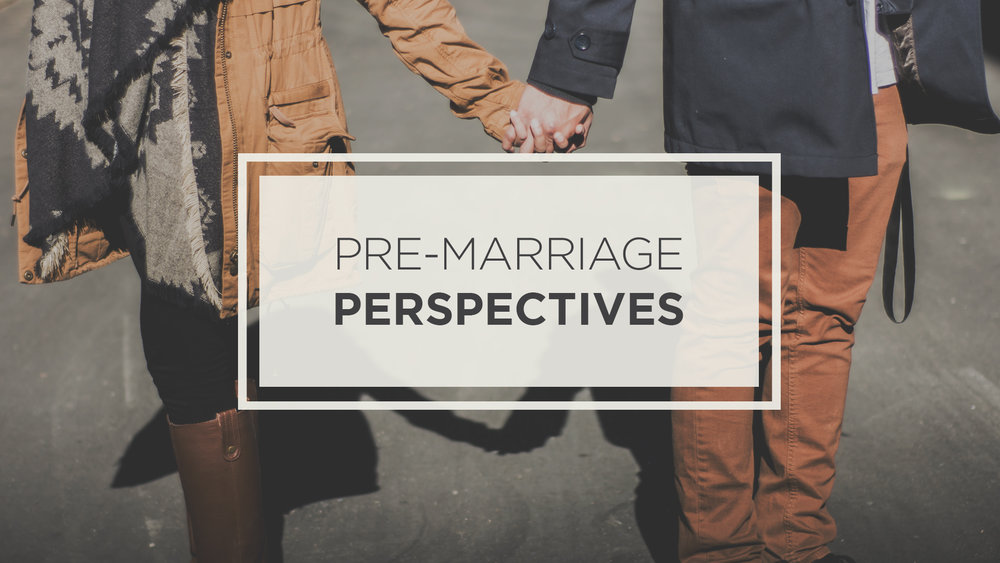 Pre-Marriage Perspectives