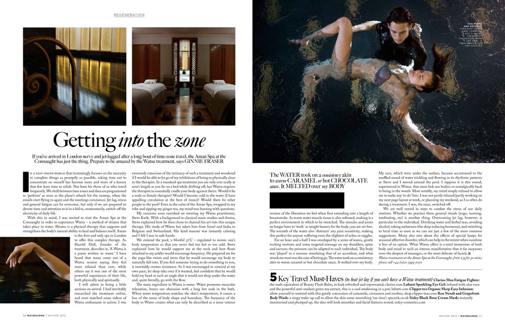 """What Steve offers is a total immersion of both body and mind in such an intense manifestation that it far surpasses even the deepest of massages, or the most delicate of facials ."" MAYBOURNE MAGAZINE / JAN 2012"