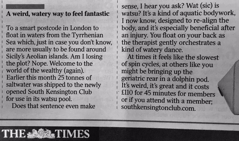 """...  at times it feels like the slowest of spin cycles, at others like you might be bringing up the geriatric rear in a dolphin pod. It's weird, it's great.  "" THE TIMES"