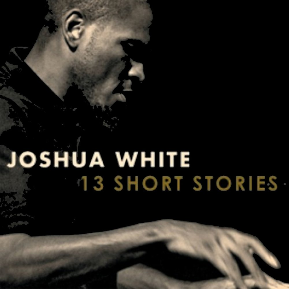 JOSHUA WHITE  13 Short Stories  Alto Saxophone