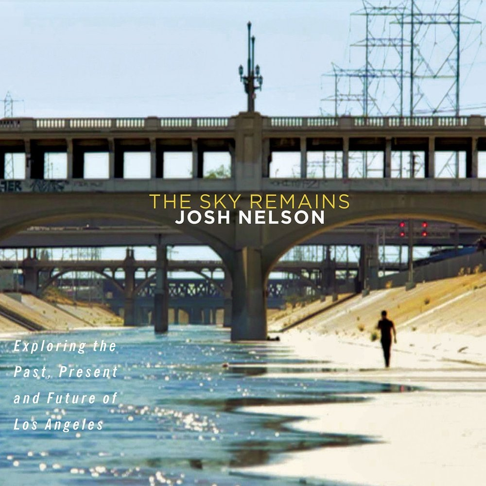 JOSH NELSON  The Sky Remains  Alto Saxophone, Flute, Composition
