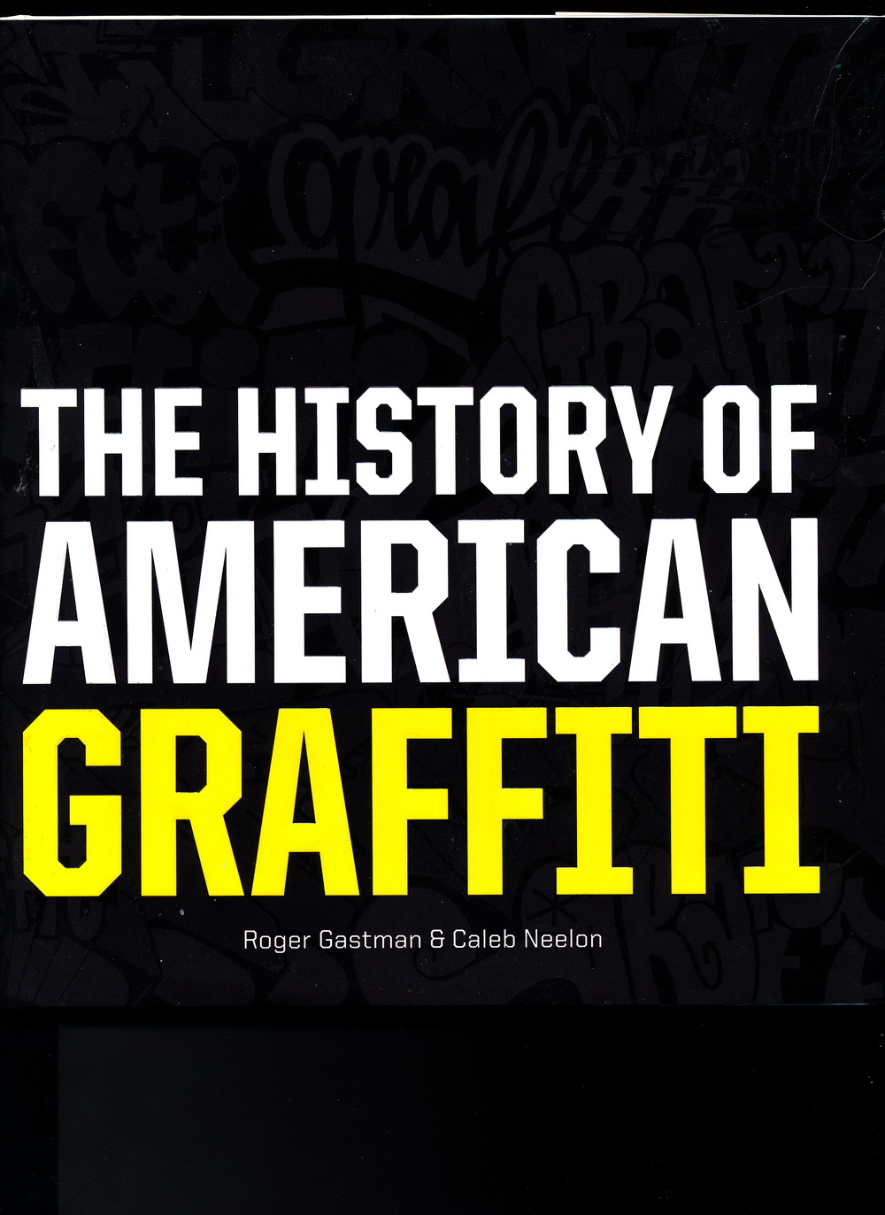 The History Of American Graffiti  By Roger Gastmen