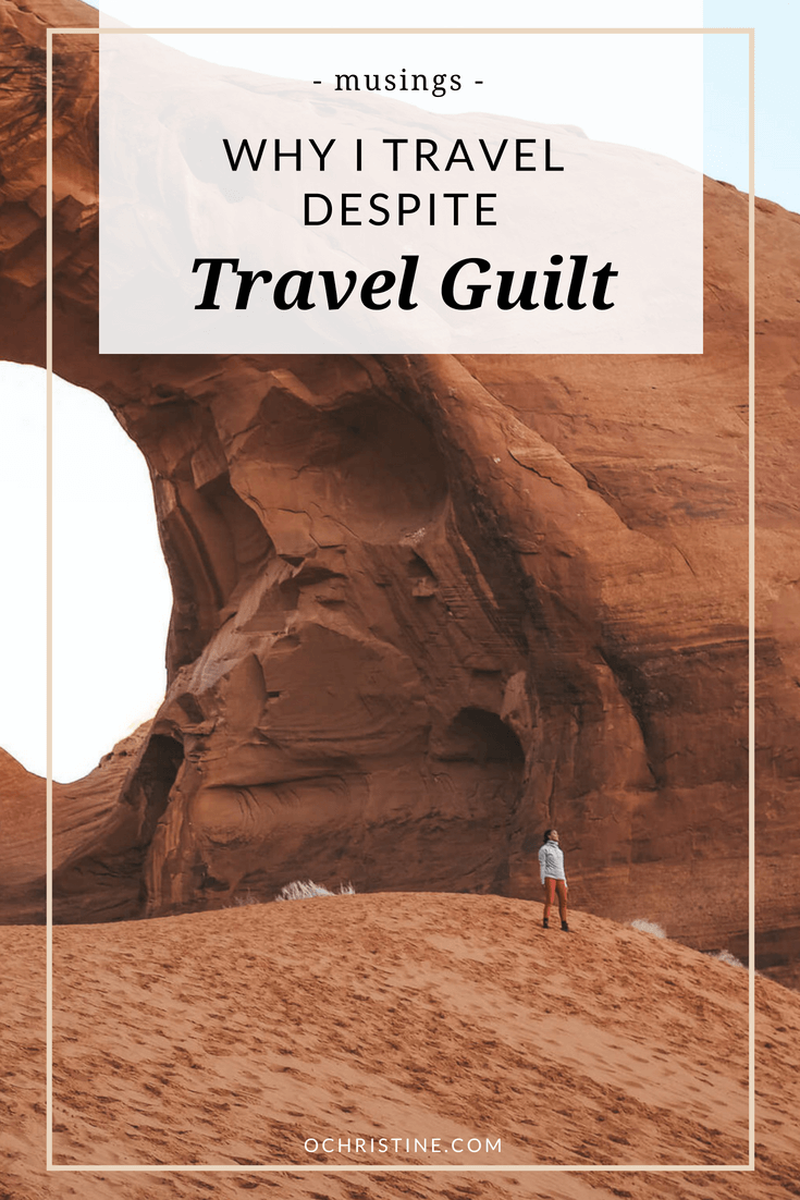 how to deal with travel guilt - ochristine