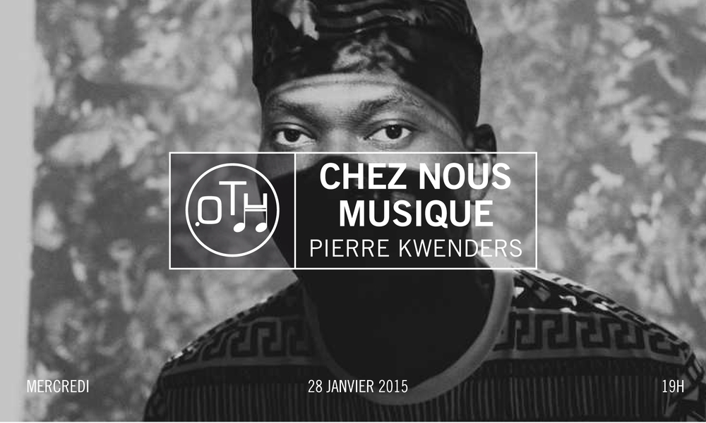 Chez Nous OTH Pierre Kwenders