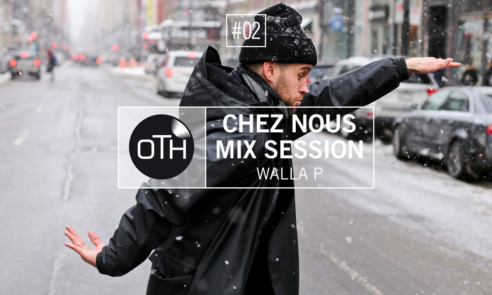OTH_ CHez Nous Mix Session Walla P-02.jpg