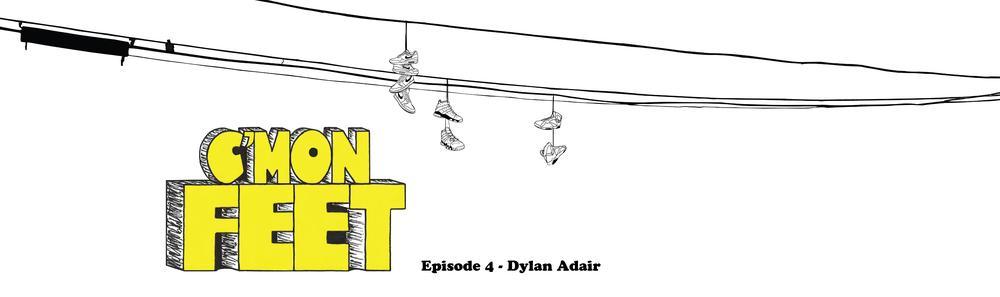 C'mon Feet Dylan Adair OTH Banner