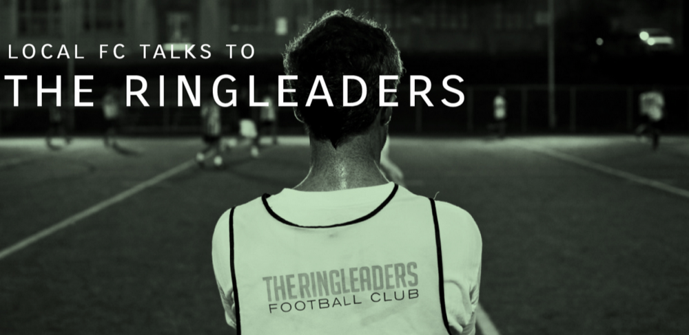 Local FC x The Ringleaders OTH