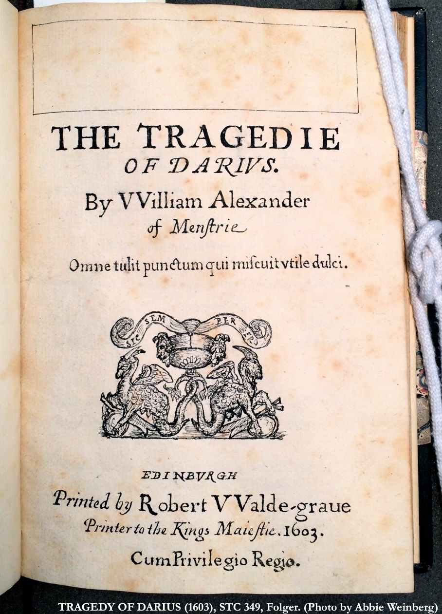 The Tragedy of Darius  (1603), STC 349, Folger. (Photo by Abbie Weinberg)