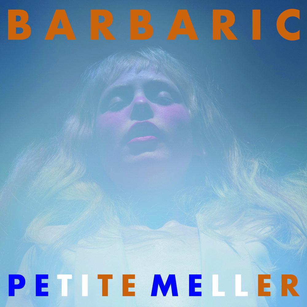 Petite_Meller_Barbaric2.jpg