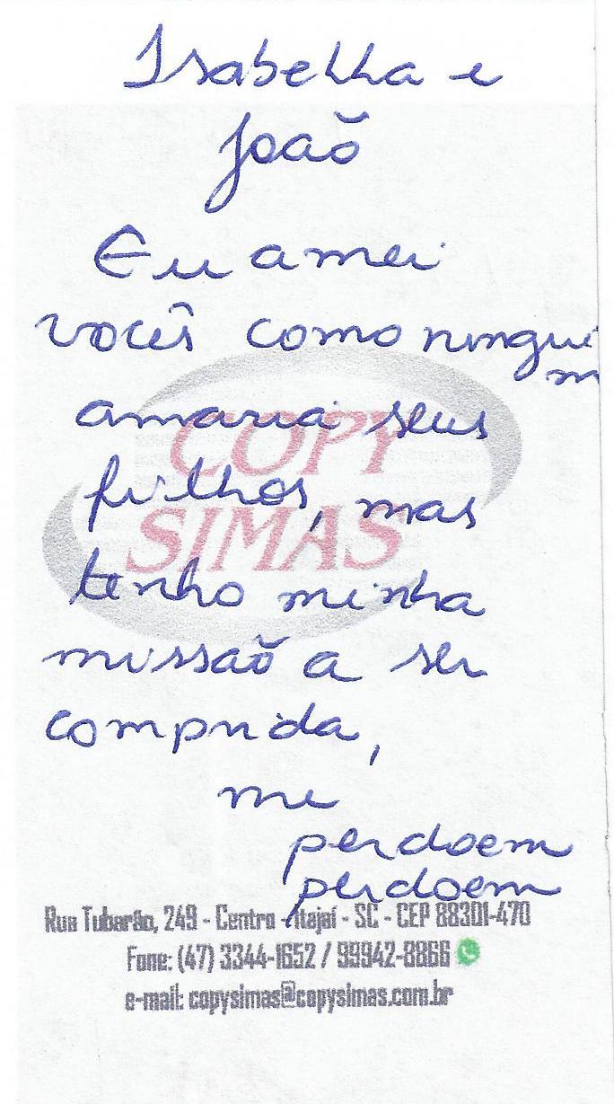 A despedida, encontrada em sua carteira, antes da última tentativa de suicídio.