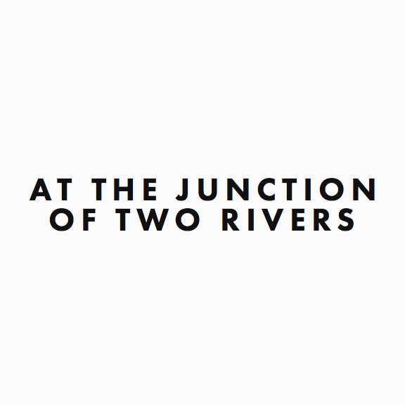 At the Junction of Two Rivers.jpg