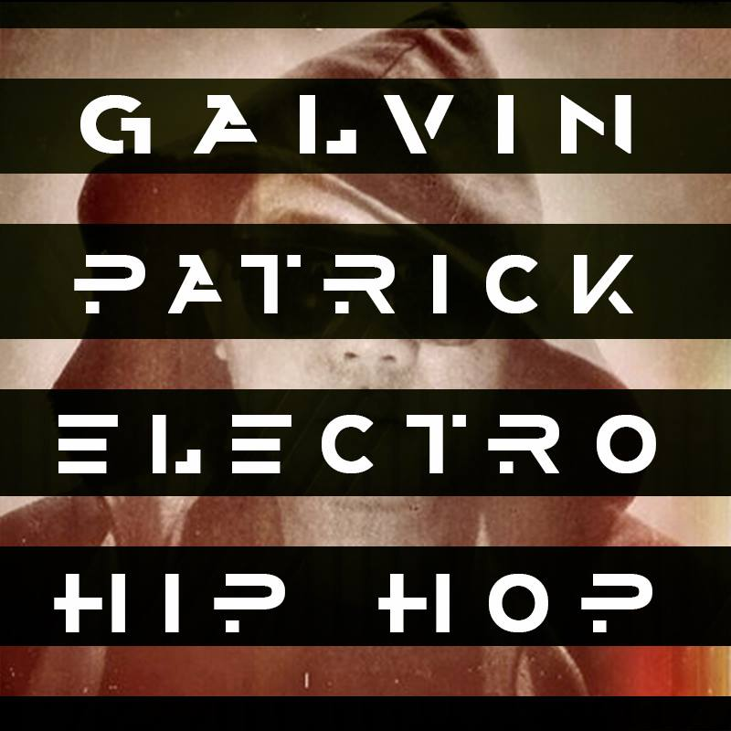Facebook:   https://www.facebook.com/GalvinPatrickChronicles     Twitter: @GalvinPatrick  Instagram : @GalvinPatrick    https://soundcloud.com/gmvinster