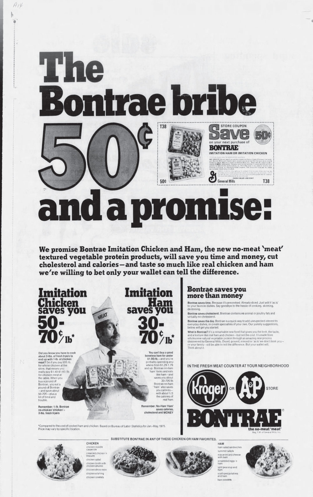 "Advertisement and coupon for Bontrae from Louisville (KY) Courier-Journal, August 14, 1975. [Click to expand.] The advertisement emphasizes the savings, convenience, and health benefits that made Bontrae a better choice than actual meat, while promising consumers that they would not be sacrificing flavor. ""They taste so much like real chicken and ham, we're willing to bet only your wallet can tell the difference."""