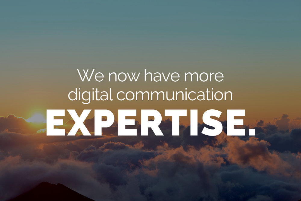 We now have more digital communication expertise.
