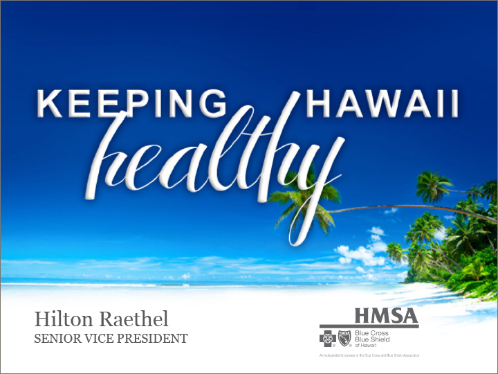Trimmed.Revised PPT slides 8-12.HMSA_KeepHawaiiWell_0830B KA-1.jpg