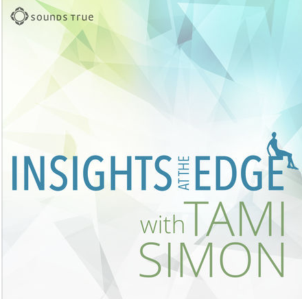 Insights at the Edge with Tami Simon Podcast.png