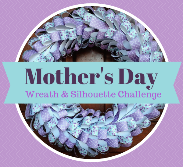 DIY-Handmade-Mother's-Day-Wreath-and-Silhouette-Challenge