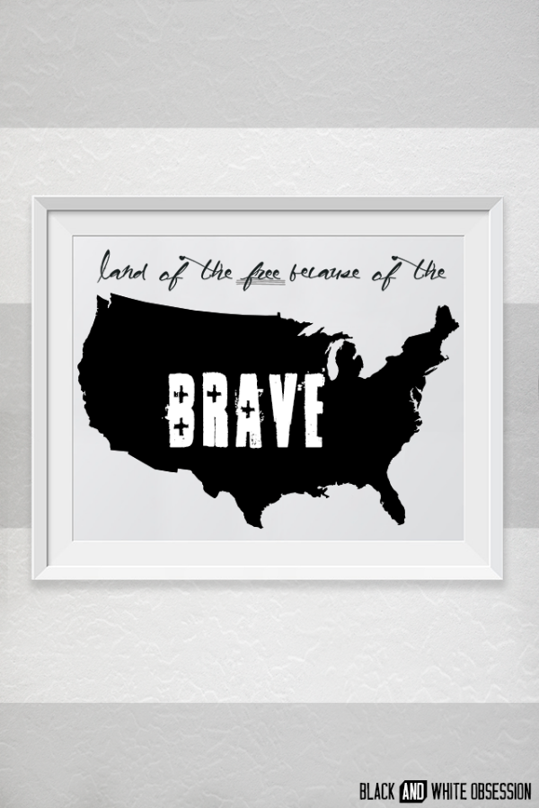 Land of the Free because of the Brave Free Printable by Black and White Obsession