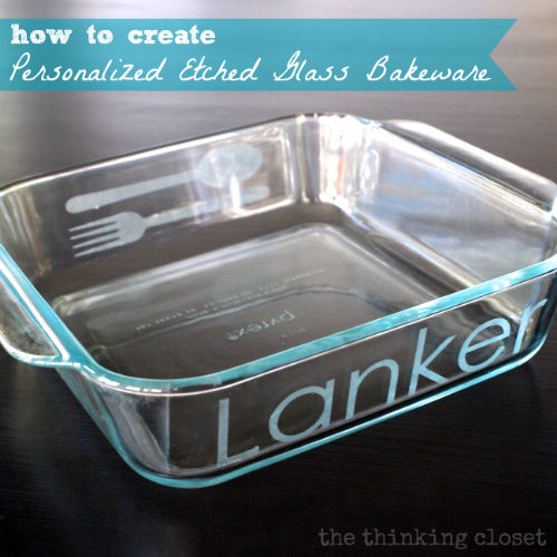 Thinking Closet Personalize etched glass bakeware