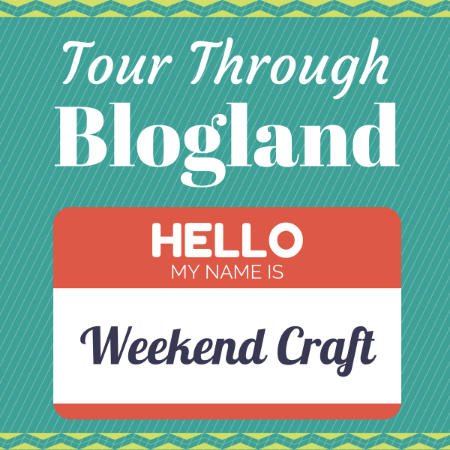 Tour Through Blogland Weekend Craft