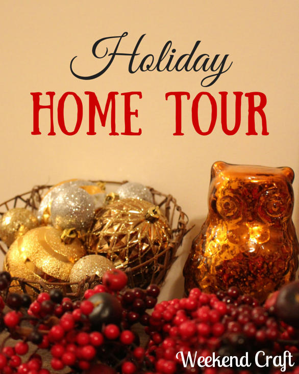 Holiday Home Tour Weekend Craft