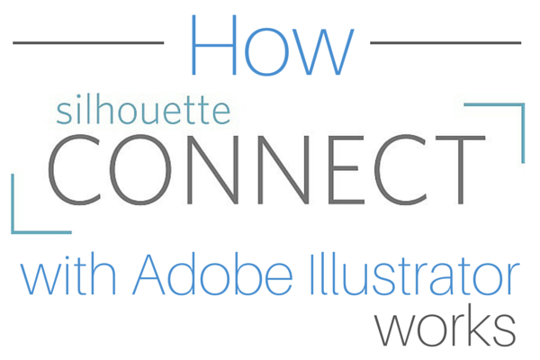How Silhouette connect works with Adobe illustator
