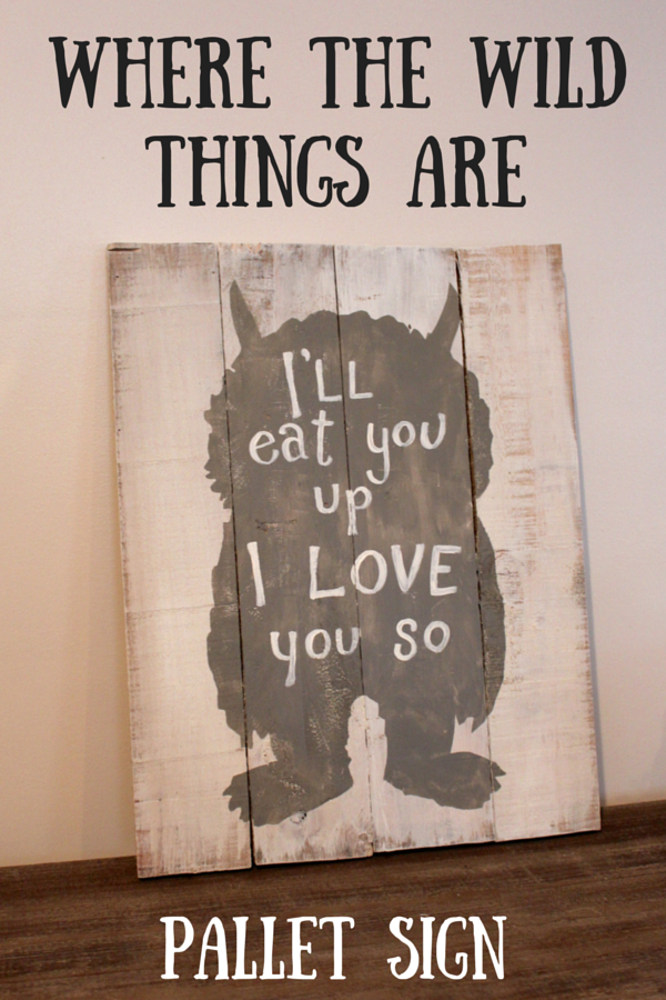 Where the Wild Things Are Pallet Sign
