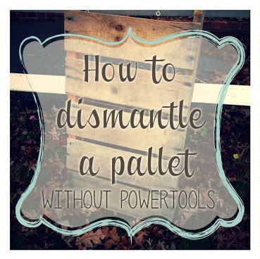 How to disassemble a pallet without powertools