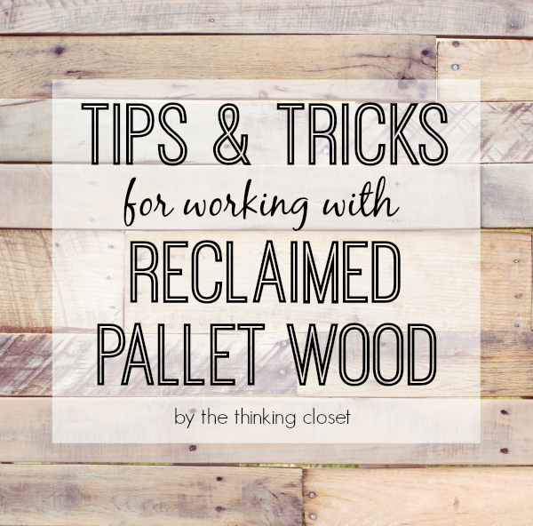 Tips and Tricks working with pallet wood