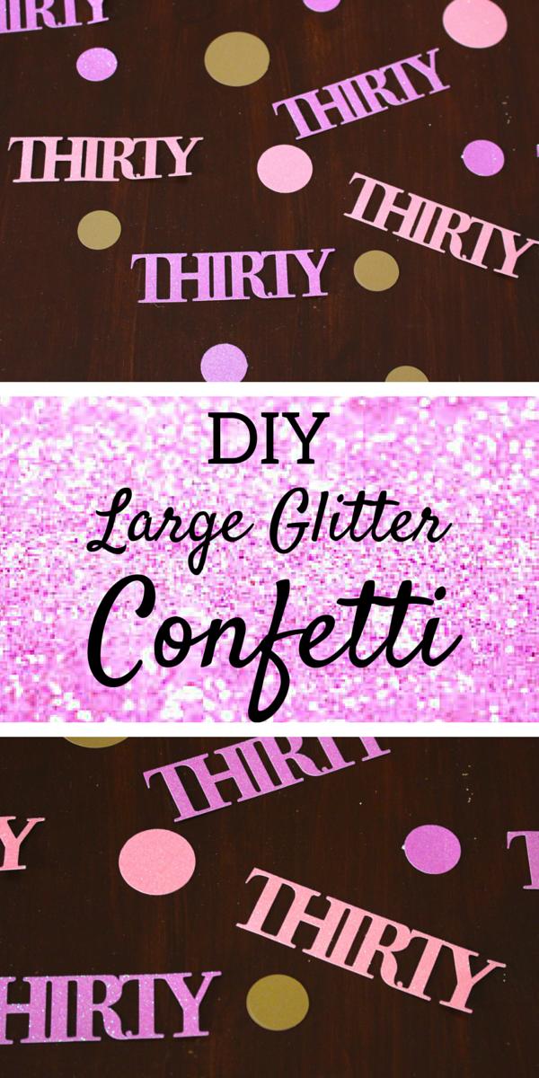 DIY Large Glitter Confetti