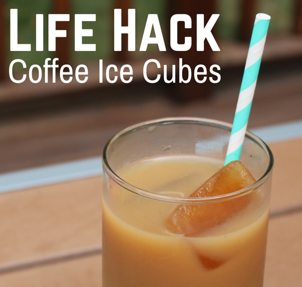 Life Hack Coffee Ice Cubes