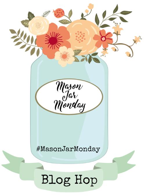 Mason Jar Monday Blog Hop
