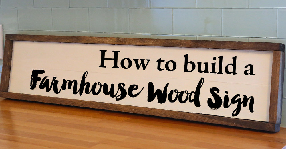 How To Build A Farmhouse Wood Sign Weekend Craft