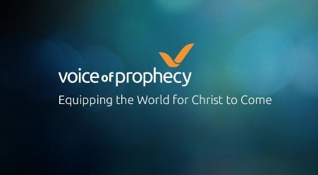 Voice of Prophecy - Proclaiming the everlasting gospel of Christ—leading people to accept Jesus as their personal Savior and nurturing them in preparation for His soon return.