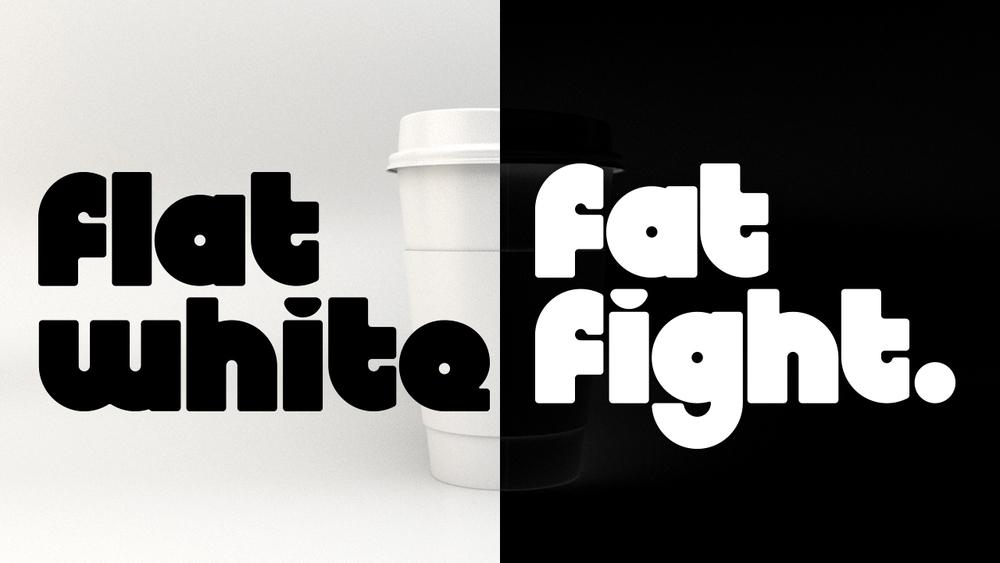 FLATWHITEFATFIGHT.jpg