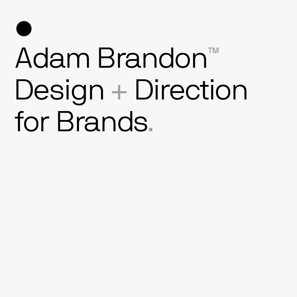 Adam Brandon — Design + Direction for Brands.