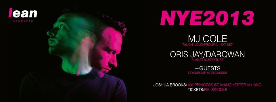 Lean MCR are bring MJ Cole to Joshua Brooks this NYE! Last batch of tickets running low here