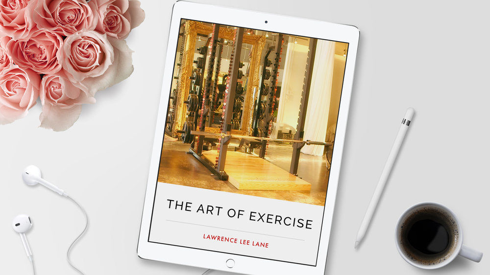 The Art Of Exercise by Lawrence Lee Lane. Get it on iBooks.
