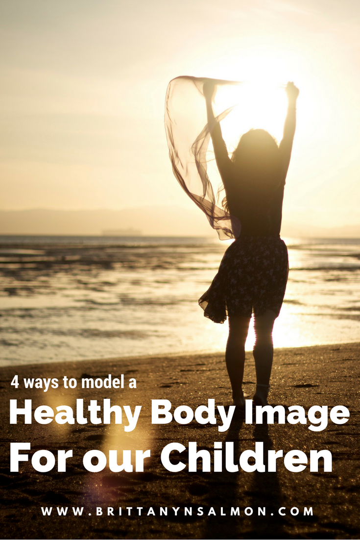 4 ways to foster a healthy body image in our children