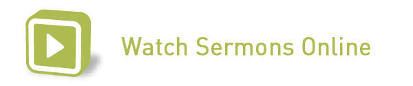Watch Sermons Online