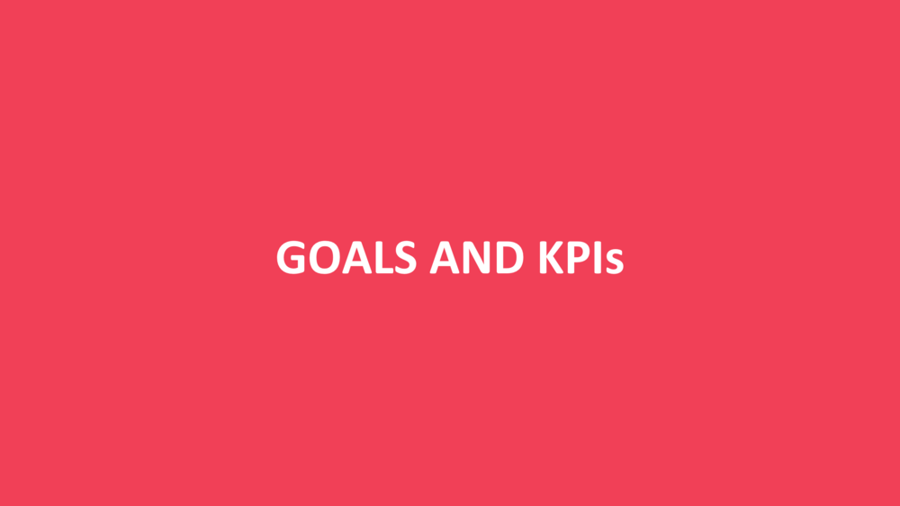 Goals and KPIs