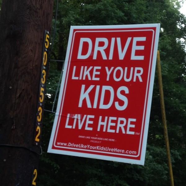 "Yard Sign: ""Drive Like Your Kids Live Here"""