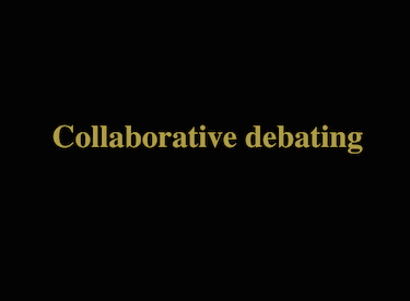 Collaborative Debating