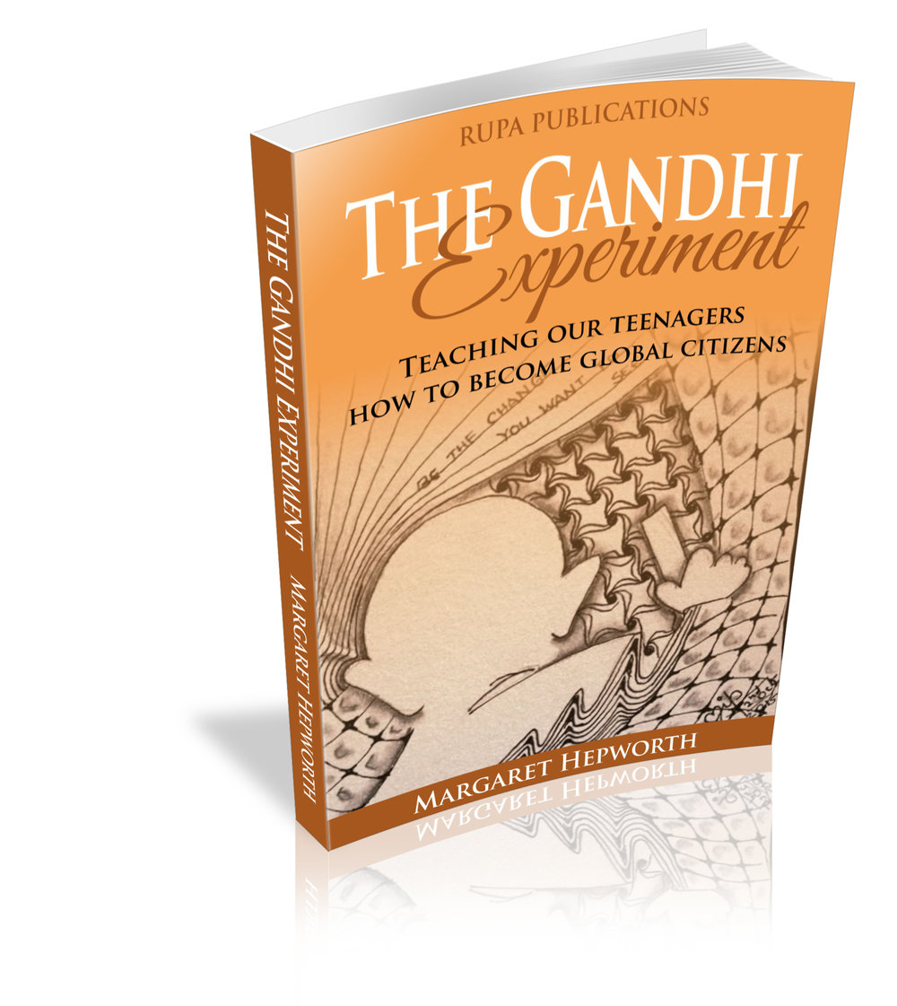 Coming Soon: Margaret Hepworth's forthcoming book: The Gandhi Experiment: Teaching our teenagers how to become global citizens by Rupa Publications, early 2017.