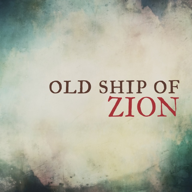 Old Ship of Zion.jpg